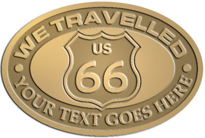 Custom Crest - customized and personalized your way - Route 66 - US 66 - your text - we travelled, route 66, route sixty six, route sixty-six, historic highway, historic road, mother road, metal