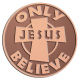 Ace Recognition Copper Coin, Lapel, Plaque - with your text and logo - Christian - Jesus - only believe - cross - love - faith - religion  religious, metal