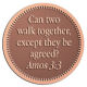 Ace Recognition Copper Coin, Lapel, Plaque - with your text and logo - Christian Designs - Can two walk together, except they be agreed?  Amos 3:3  religious, metal