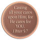 Ace Recognition Copper Coin, Lapel, Plaque - with your text and logo - Christian Designs - Casting all your cares upon Him: for He cares for YOU.  1Peter 5:7  religious, metal