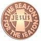 Ace Recognition Copper Coin, Lapel, Plaque - with your text and logo - Christian - Jesus - the reason for the season - cross - love - faith - religion  religious, metal