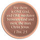 Ace Recognition Copper Coin, Lapel, Plaque - with your text and logo - Christian Designs - For [there is] one God, and one mediator between God and men, the man Christ Jesus.  1 Timothy 2:5  religious, metal