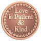 Ace Recognition Copper Coin, Lapel, Plaque - with your text and logo - Recovery - love is patient & kind  religious, metal