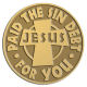 Ace Recognition Gold Coin, Lapel, Plaque - with your text and logo - Christian - Jesus - paid the sin debt for you - cross - love - faith - religion  religious, metal