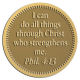 Ace Recognition Gold Coin, Lapel, Plaque - with your text and logo - Christian Designs - I can do all things through Christ who strengthens me.  Philippians 4:13  religious, metal