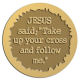 """Ace Recognition Gold Coin, Lapel, Plaque - with your text and logo - Recovery- Jesus said: """"Take up your cross and follow me.""""  religious, metal"""