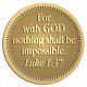 Ace Recognition Gold Coin, Lapel, Plaque - with your text and logo - Christian Designs - For with God nothing shall be impossible.  Luke 1:37  religious, metal