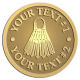 Ace Recognition Gold Coin, Lapel, Plaque - with your text and logo - badminton, birdies, exercise, fitness, fun, games, racket, racquet, raquet, recreation, serve, set, sport, sporting