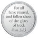 Ace Recognition Pewter Coin, Lapel, Plaque - with your text and logo - Christian Designs - For all have sinned, and fallen short of the glory of God.  Romans 3:23  religious, metal