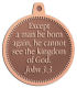Ace Recognition Copper KeyTag, Medal, Pendant - with your text and logo - Christian Designs - Except a man be born again, he cannot see the kingdom of God .  John 3:3  religious, metal