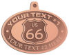 Ace Recognition Copper KeyTag, Medal, Pendant - with your text and logo - Route 66 - US 66 - your text, route 66, route sixty six, route sixty-six, historic highway, historic road, mother road, metal