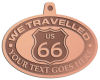 Ace Recognition Copper KeyTag, Medal, Pendant - with your text and logo - Route 66 - US 66 - your text - we travelled, route 66, route sixty six, route sixty-six, historic highway, historic road, mother road, metal