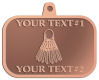Ace Recognition Copper KeyTag, Medal, Pendant - with your text and logo - badminton, birdies, exercise, fitness, fun, games, racket, racquet, raquet, recreation, serve, set, sport, sporting