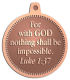 Ace Recognition Copper KeyTag, Medal, Pendant - with your text and logo - Christian Designs - For with God nothing shall be impossible.  Luke 1:37  religious, metal