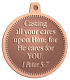 Ace Recognition Copper KeyTag, Medal, Pendant - with your text and logo - Christian Designs - Casting all your cares upon Him: for He cares for YOU.  1Peter 5:7  religious, metal, metal