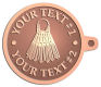 Ace Recognition Copper KeyTag - with your text and logo - badminton, birdies, exercise, fitness, fun, games, racket, racquet, raquet, recreation, serve, set, sport, sporting