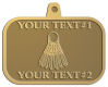 Ace Recognition Gold KeyTag, Medal, Pendant - with your text and logo - badminton, birdies, exercise, fitness, fun, games, racket, racquet, raquet, recreation, serve, set, sport, sporting