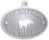 Ace Recognition Pewter KeyTag, Medal, Pendant - with your text and logo - animals, antlers, antlered, bucks, bulls, caribou, deer, elk, forest, fur, game, grand, nature, north, outdoor, park, reindeer, wild, wildlife, woods, hunting